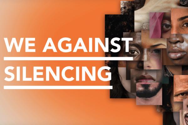 We Against Silencing