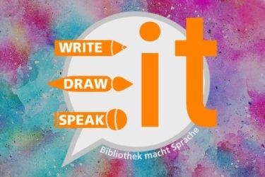 """""""Write   Draw   Speak IT"""" – Bibliothek macht Sprache"""